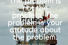 The-problem-is-not-the-problem.-The-problem-is-your-attitude-about-the-problem.