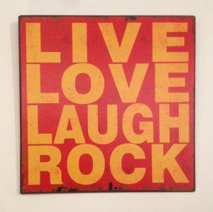 Spruchbild Live Love Laugh Rock
